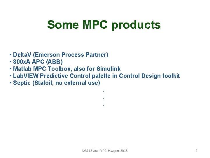 Some MPC products • Delta. V (Emerson Process Partner) • 800 x. A APC