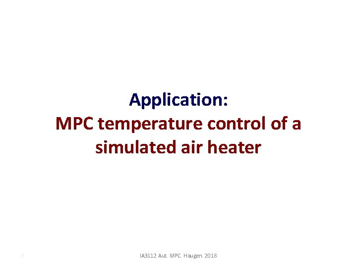 Application: MPC temperature control of a simulated air heater 9 IA 3112 Aut. MPC.