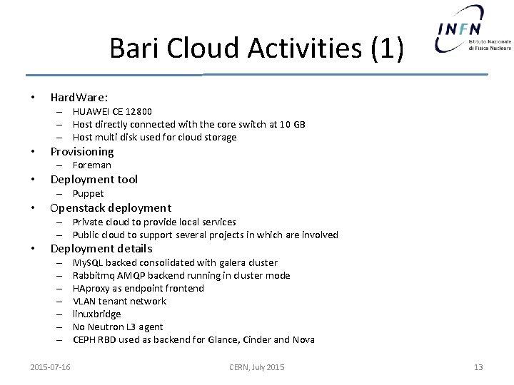 Bari Cloud Activities (1) • Hard. Ware: – HUAWEI CE 12800 – Host directly