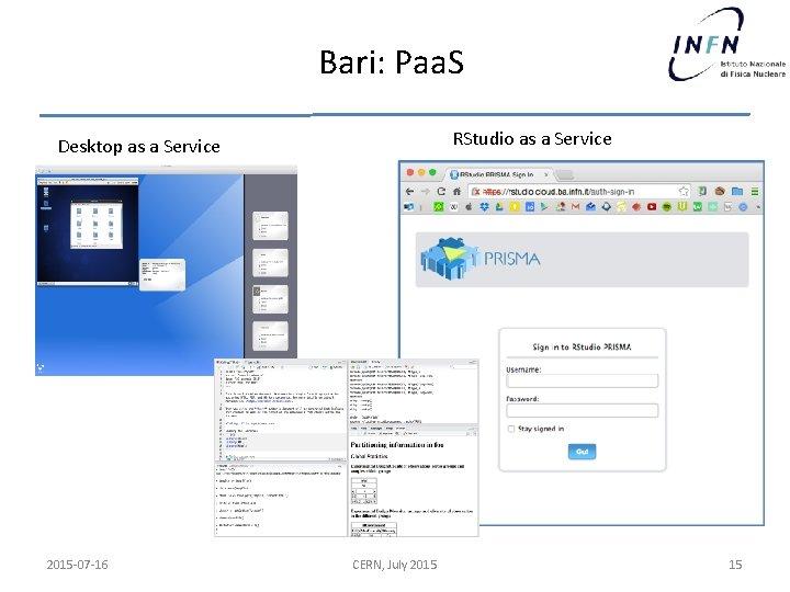 Bari: Paa. S RStudio as a Service Desktop as a Service 2015 -07 -16