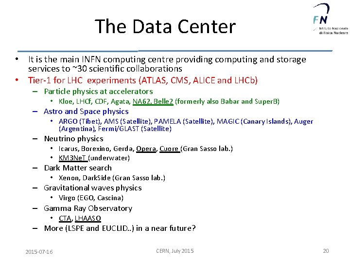 The Data Center • It is the main INFN computing centre providing computing and