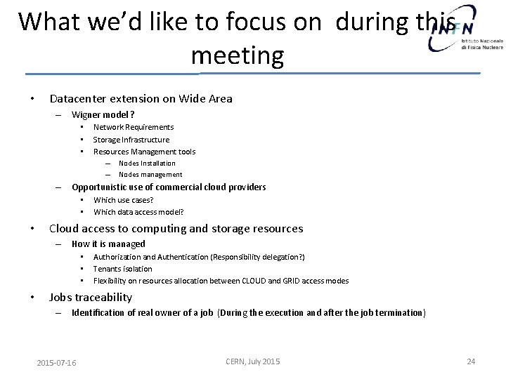 What we'd like to focus on during this meeting • Datacenter extension on Wide