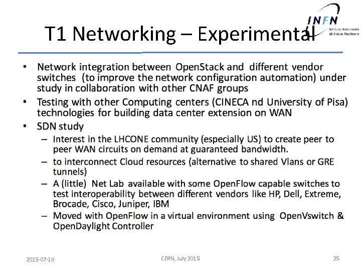 T 1 Networking – Experimental 2015 -07 -16 CERN, July 2015 25