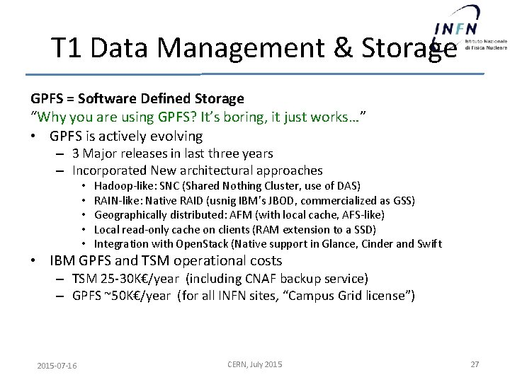"""T 1 Data Management & Storage GPFS = Software Defined Storage """"Why you are"""