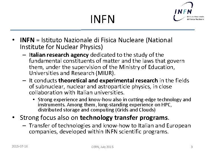 INFN • INFN = Istituto Nazionale di Fisica Nucleare (National Institute for Nuclear Physics)