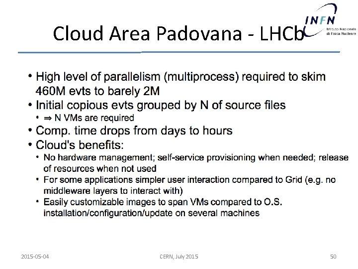 Cloud Area Padovana - LHCb 2015 -05 -04 CERN, July 2015 50