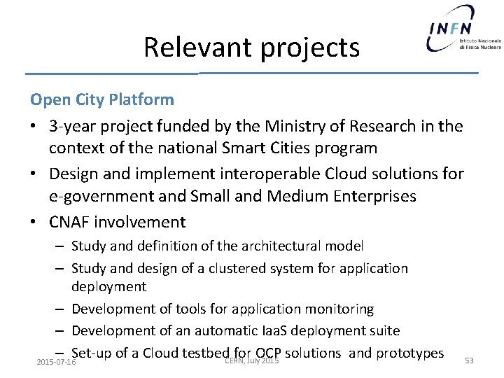 Relevant projects Open City Platform • 3 -year project funded by the Ministry of
