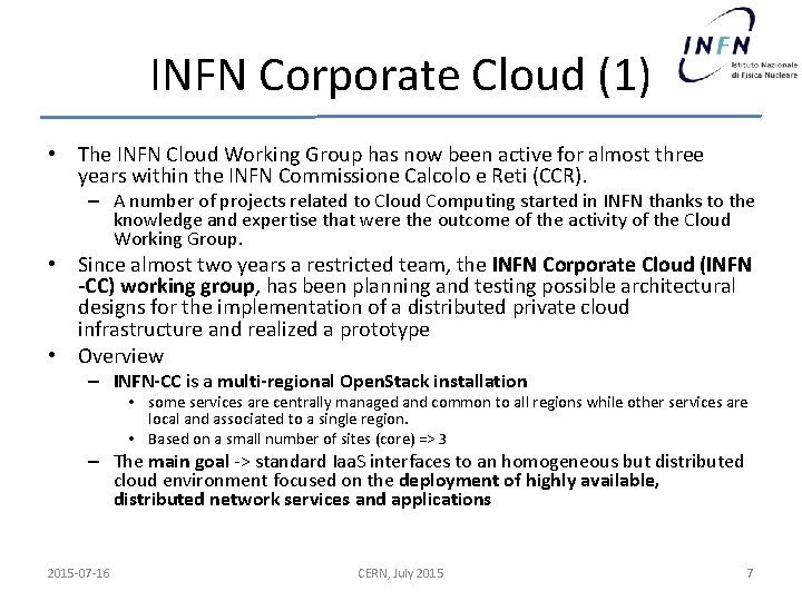 INFN Corporate Cloud (1) • The INFN Cloud Working Group has now been active