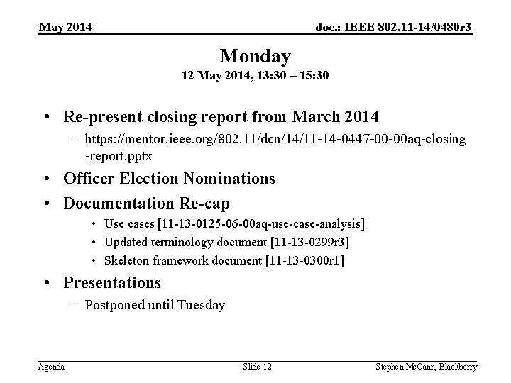 doc. : IEEE 802. 11 -14/0480 r 3 May 2014 Monday 12 May 2014,