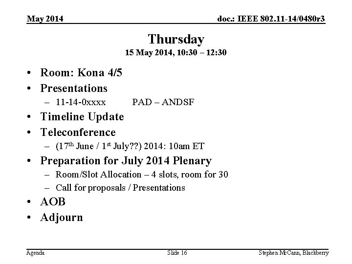 doc. : IEEE 802. 11 -14/0480 r 3 May 2014 Thursday 15 May 2014,
