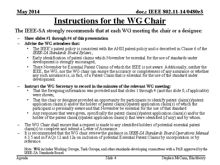 May 2014 doc. : IEEE 802. 11 -14/0480 r 3 Instructions for the WG