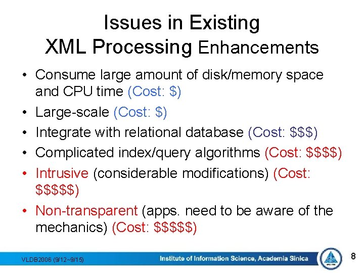 Issues in Existing XML Processing Enhancements • Consume large amount of disk/memory space and