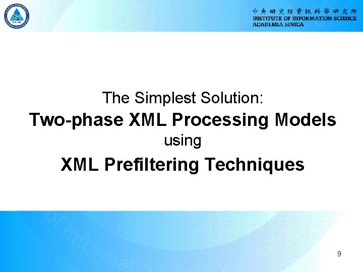 The Simplest Solution: Two-phase XML Processing Models using XML Prefiltering Techniques 9