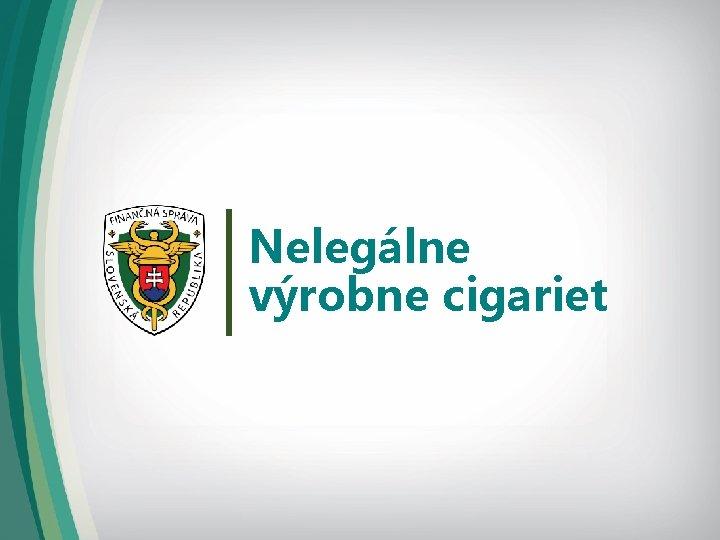 Nelegálne výrobne cigariet