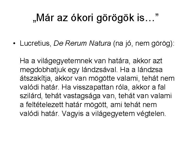 """""""Már az ókori görögök is…"""" • Lucretius, De Rerum Natura (na jó, nem görög):"""