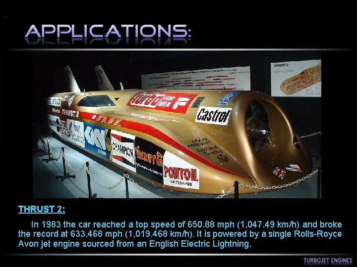 THRUST 2: In 1983 the car reached a top speed of 650. 88 mph