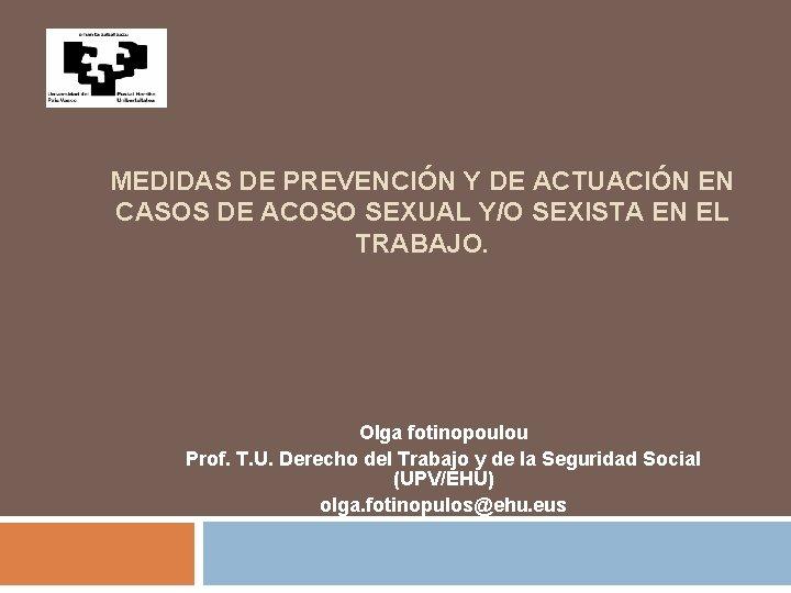 MEDIDAS DE PREVENCIÓN Y DE ACTUACIÓN EN CASOS DE ACOSO SEXUAL Y/O SEXISTA EN