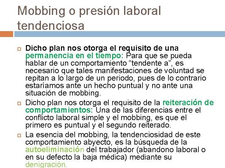 Mobbing o presión laboral tendenciosa Dicho plan nos otorga el requisito de una permanencia