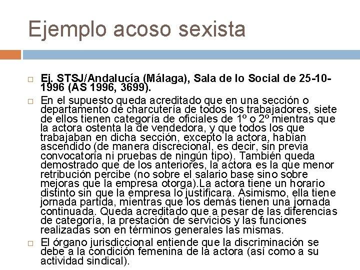 Ejemplo acoso sexista Ej. STSJ/Andalucía (Málaga), Sala de lo Social de 25 -101996 (AS