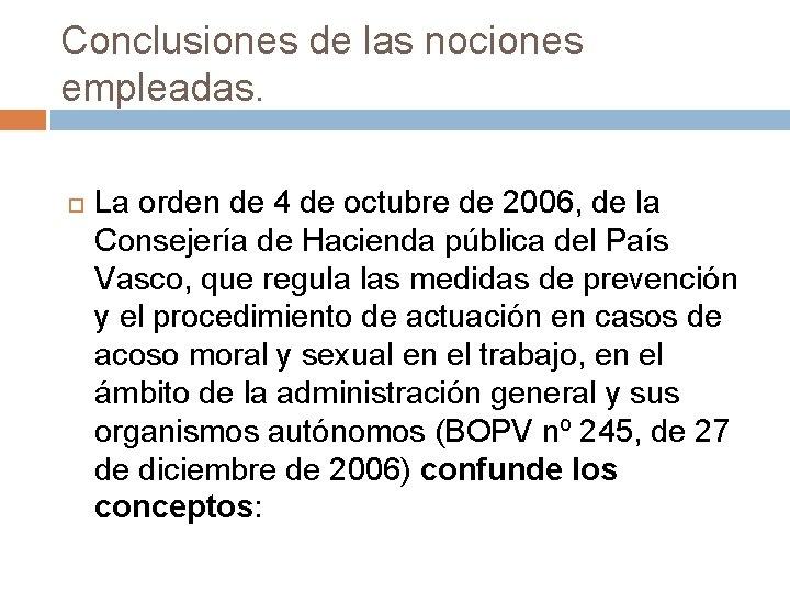 Conclusiones de las nociones empleadas. La orden de 4 de octubre de 2006, de
