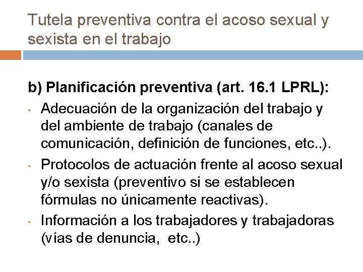 Tutela preventiva contra el acoso sexual y sexista en el trabajo b) Planificación preventiva