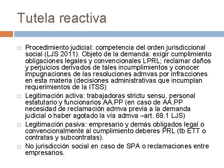 Tutela reactiva Procedimiento judicial: competencia del orden jurisdiccional social (LJS 2011). Objeto de la