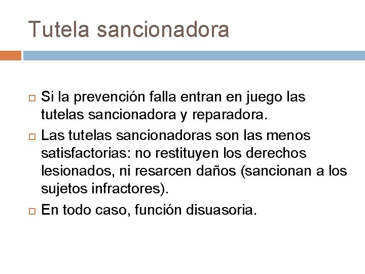 Tutela sancionadora Si la prevención falla entran en juego las tutelas sancionadora y reparadora.
