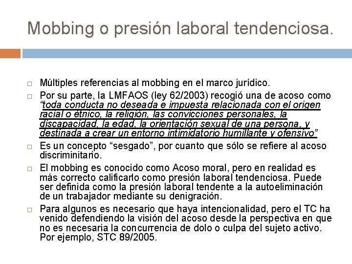 Mobbing o presión laboral tendenciosa. Múltiples referencias al mobbing en el marco jurídico. Por