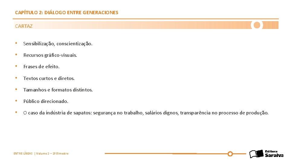 CAPÍTULO 2: DIÁLOGO ENTRE GENERACIONES CARTAZ • Sensibilização, conscientização. • Recursos gráfico-visuais. • Frases