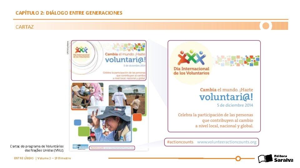 CAPÍTULO 2: DIÁLOGO ENTRE GENERACIONES CARTAZ Cartaz do programa de Voluntários das Nações Unidas