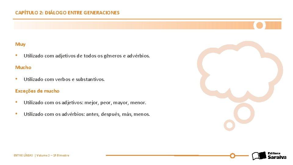 CAPÍTULO 2: DIÁLOGO ENTRE GENERACIONES Muy • Utilizado com adjetivos de todos os gêneros