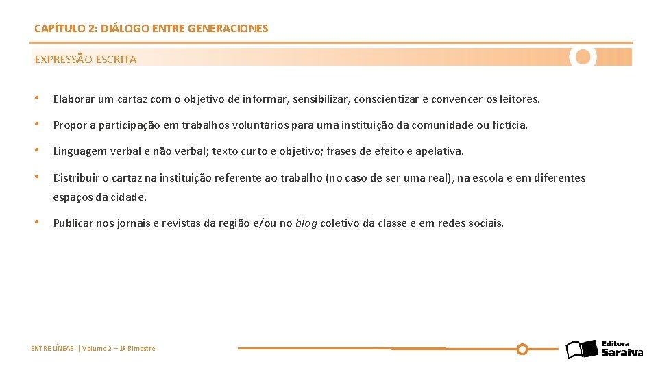 CAPÍTULO 2: DIÁLOGO ENTRE GENERACIONES EXPRESSÃO ESCRITA • Elaborar um cartaz com o objetivo