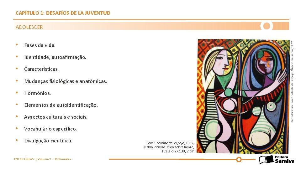 CAPÍTULO 1: DESAFÍOS DE LA JUVENTUD Pablo Picasso. Joven delante del espejo. Óleo sobre