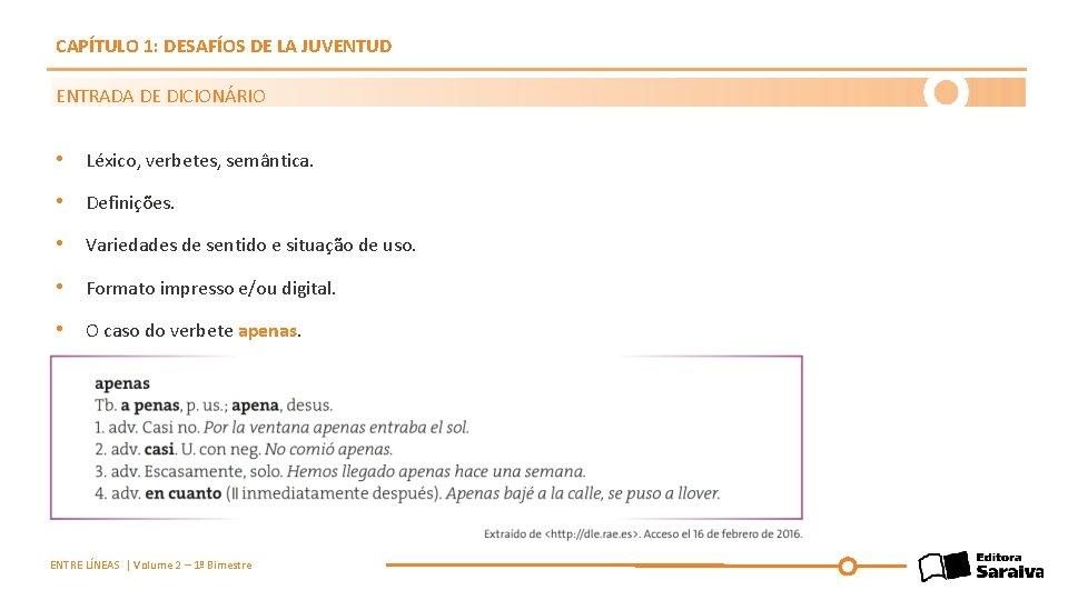 CAPÍTULO 1: DESAFÍOS DE LA JUVENTUD ENTRADA DE DICIONÁRIO • Léxico, verbetes, semântica. •
