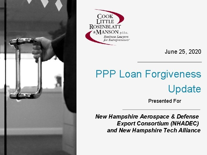 June 25, 2020 PPP Loan Forgiveness Update Presented For New Hampshire Aerospace & Defense