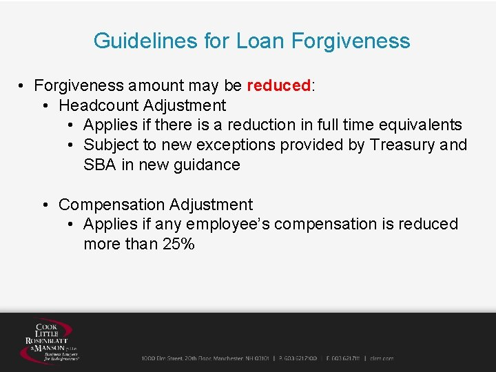 Guidelines for Loan Forgiveness • Forgiveness amount may be reduced: • Headcount Adjustment •