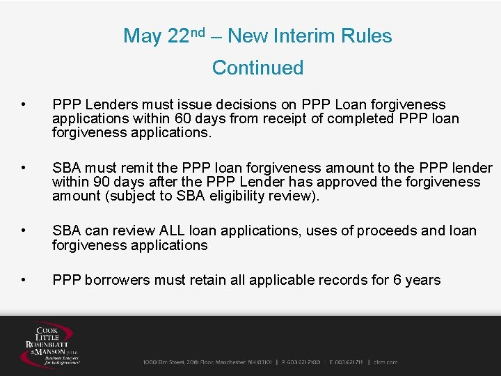 May 22 nd – New Interim Rules Continued • PPP Lenders must issue decisions