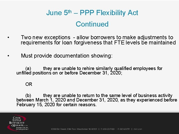 June 5 th – PPP Flexibility Act Continued • Two new exceptions - allow