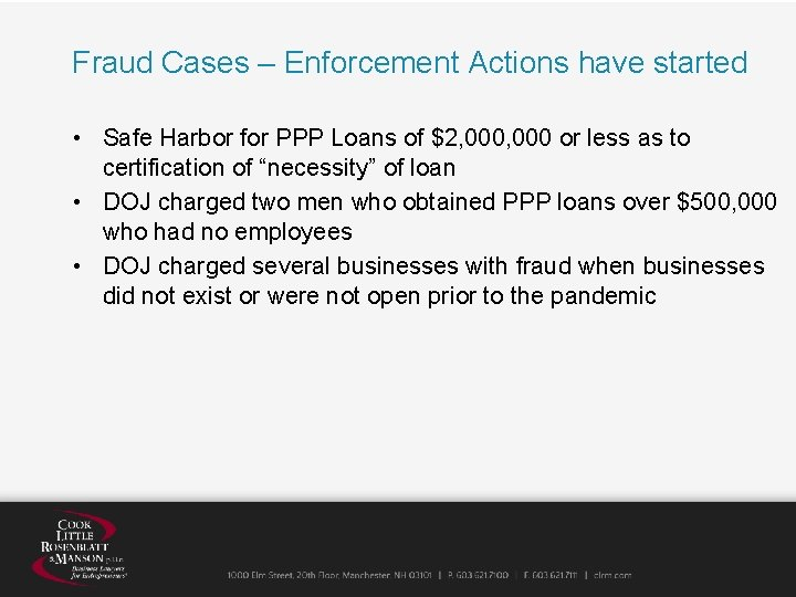 Fraud Cases – Enforcement Actions have started • Safe Harbor for PPP Loans of