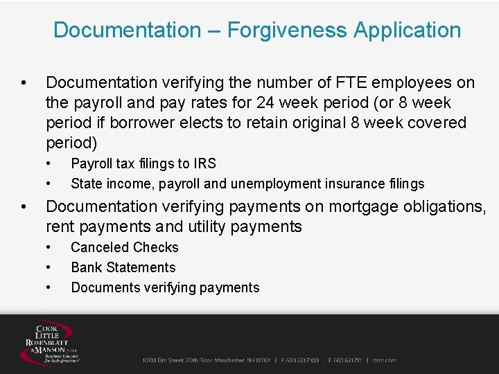 Documentation – Forgiveness Application • Documentation verifying the number of FTE employees on the