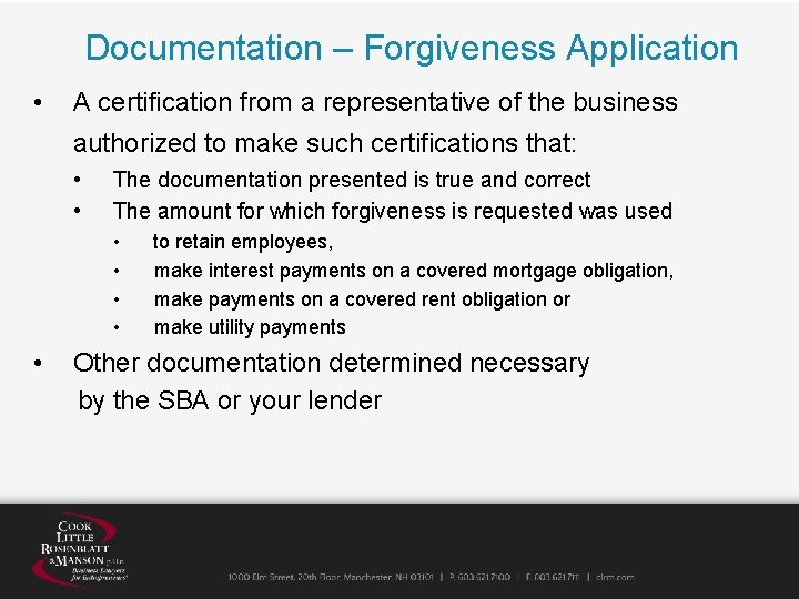 Documentation – Forgiveness Application • A certification from a representative of the business authorized