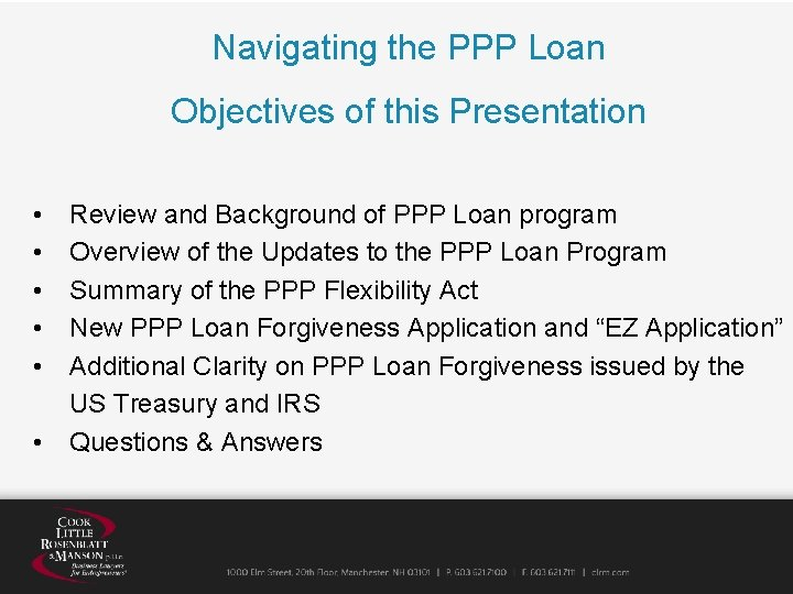 Navigating the PPP Loan Objectives of this Presentation • Review and Background of PPP