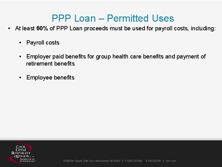 PPP Loan – Permitted Uses • At least 60% of PPP Loan proceeds must