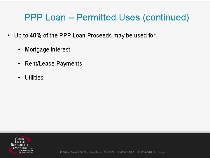 PPP Loan – Permitted Uses (continued) • Up to 40% of the PPP Loan