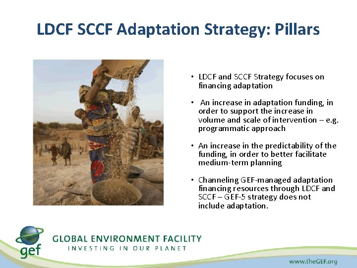 LDCF SCCF Adaptation Strategy: Pillars • LDCF and SCCF Strategy focuses on financing adaptation