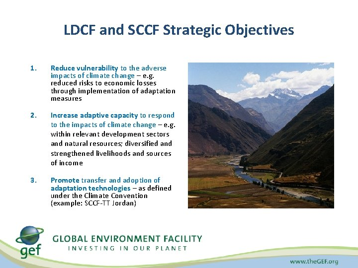 LDCF and SCCF Strategic Objectives 1. Reduce vulnerability to the adverse impacts of climate