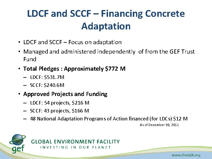 LDCF and SCCF – Financing Concrete Adaptation • LDCF and SCCF – Focus on
