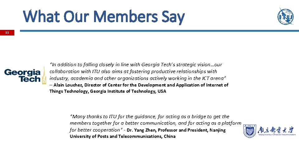 """What Our Members Say 11 """"In addition to falling closely in line with Georgia"""