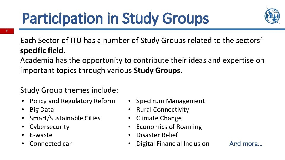 Participation in Study Groups 7 Each Sector of ITU has a number of Study