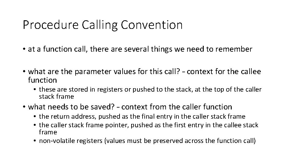 Procedure Calling Convention • at a function call, there are several things we need